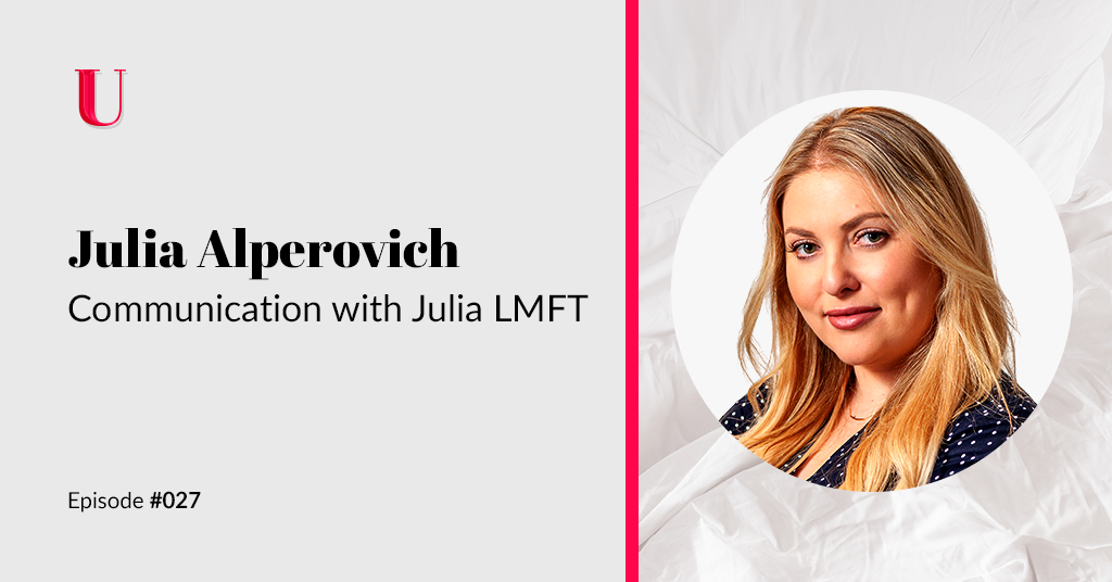 Communication Lessons with LA Based Therapist Julia Alperovich LMFT