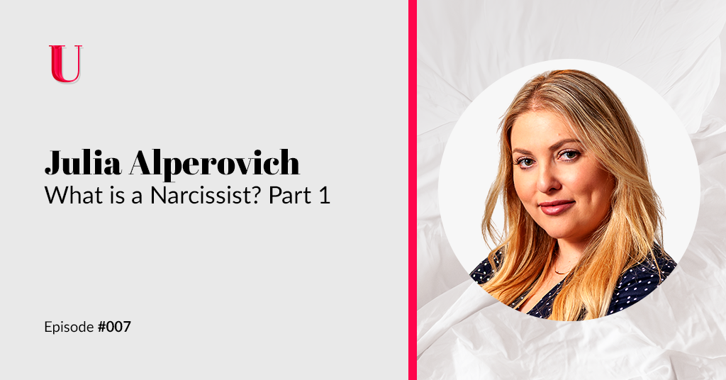 Narcissism with Julia Alperovich